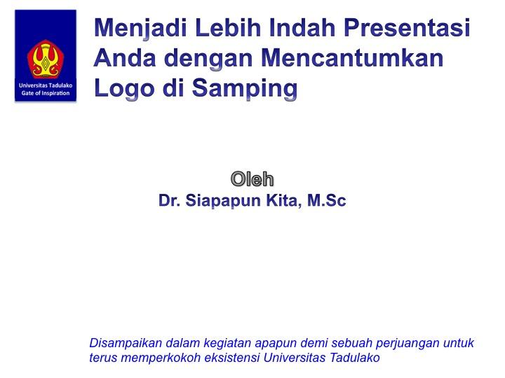 Penyeragaman Logo Untad untuk Presentasi sebagai Bukti Eksistensi