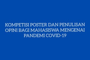 Kompetisi Poster & Penulisan Opini bagi Mahasiswa Terkait Covid – 19